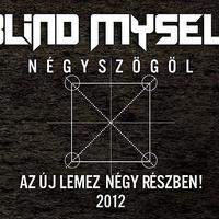 Talán a második szög letépi az arcodat: Blind Myself - Négyszögöl (2012)