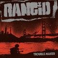 Rancid - Trouble Maker (Hellcat/Epitaph, 2017)