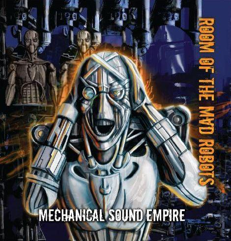 Room Of The Mad Robots - Mechanical Sound Empire CD cover