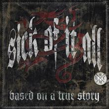 Sick Of It All - Based On A True Story album cover