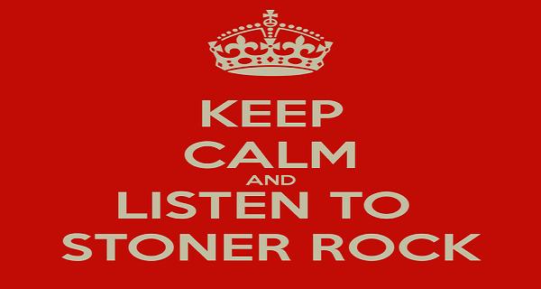 keep-calm-and-listen-to-stoner-rock.jpg