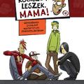 Rocksztár leszek, Mama! - Gyűjteményes kötet, hamarosan!