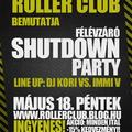 Shut Down Party @ Roller Club