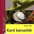 Könyvajánló: Bodor János (2007): Kerti károsítók.