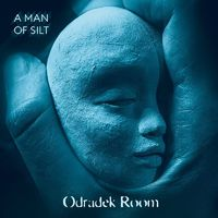ODRADEK ROOM - A Man Of Silt (2017)