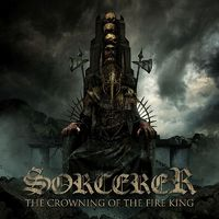 SORCERER - The Crowning Of The Fire King (2017)