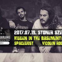 SHOWBARLANG - Stoner Szerda a görög Hidden in the Basement, Spacedust és Vicodin zenekarokkal