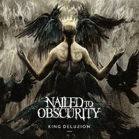 NAILED TO OBSCURITY - King Delusion (2017)