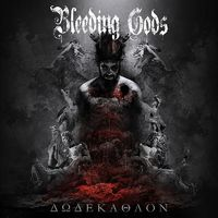 BLEEDING GODS - Dodekathlon (2018)
