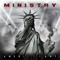 MINISTRY - AmeriKKKant (2018)