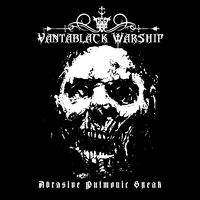 VANTABLACK WARSHIP - Abrasive Pulmonic Speak (2018)