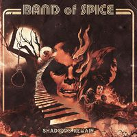 BAND OF SPICE - Shadows Remain (2017)