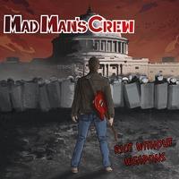 MAD MAN'S CREW - Megjelent az első nagylemez: Riot Without Weapons