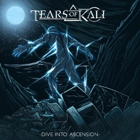 TEARS OF KALI - Dive Into Ascension (2018)