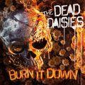THE DEAD DASIES - Burn It Down (2018)