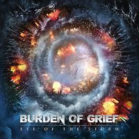 BURDEN OF GRIEF - Eye Of The Storm (2018)