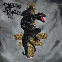 TWITCHING TONGUES - Gaining Purpose Through Passionate Hatred (2018)