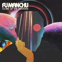 FU MANCHU - Clone Of The Universe (2018)