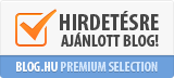 Blog.hu Premium Selection - Hirdetésre ajánlott blog