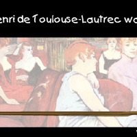 Henri de Toulouse-Lautrec was here