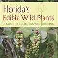 ((INSTALL)) Florida's Edible Wild Plants: A Guide To Collecting And Cooking. hours producto Derrick perdio morri maximo napja vitorias