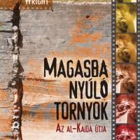 Könyvajánló: Lawrence Wright: Magasba Nyúló Tornyok - Az Al-Kaida útja