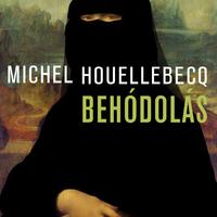 Könyvkritika: Michel Houellebecq: Behódolás (2015)