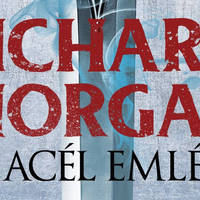 Könyvkritika: Richard Morgan - Az acél emléke (2015)