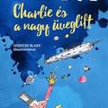 Könyvkritika: Roald Dahl: Charlie és a nagy üveglift (2018)