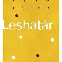 Könyvkritika: Pető Péter - Leshatár (2017)