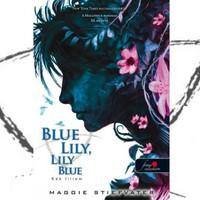 Könyvkritika: Maggie Stiefvater: Blue Lily, Lily Blue - Kék liliom (2015)
