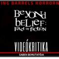 Videókritika: Rejtélyes Igazságok / Beyond Belief (1997-2002)