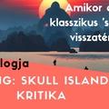 Aldo vlogja - Kong: Koponya-sziget / Kong: Skull Island (2017)