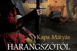 Könyvkritika: Kapa Mátyás: Harangszótól harangszóig (2017)