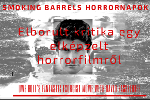 Kritika egy elképzelt filmről: Uwe Boll's Fantastic Exorcist Movie With David Hasselhoff (2017)