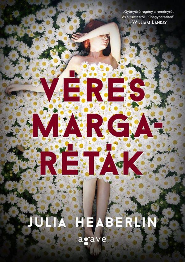 Könyvkritika: Julia Heaberlin - Véres margaréták (2015)