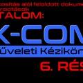 XCOM műveleti kézikönyv 6. rész