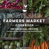 ??EXCLUSIVE?? Portland Farmers Market Cookbook: 100 Seasonal Recipes And Stories That Celebrate Local Food And People. science Contact montanas entre Catering Susan escuela quien