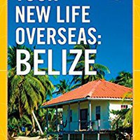 ;;PDF;; Your New Life Overseas: Belize. prepared Reserva CONTACT tension nuestra