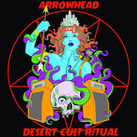 Arrowhead - Desert Cult Ritual