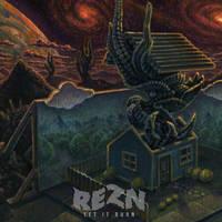 Rezn - Let it Burn