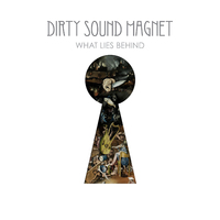 Dirty Sound Magnet: What Lies Behind