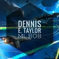 Dennis E. Taylor - MI, Bob