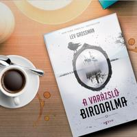 Lev Grossman - A varázsló birodalma