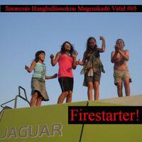 susnyás podkaszt #05 - Firestarter!