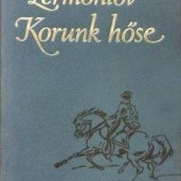 Mihail Jurjevics Lermontov: Korunk hőse