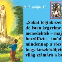 MÁJUS 13. AZ ELSŐ FATIMAI JELENÉS NAPJA