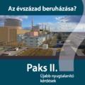 Az évszázad beruházása? - Újabb nyugtalanító kérdések Paks II-ről