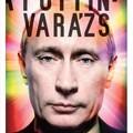 """""""Örömmel tölt el bennünket, hogy egy korban élhetünk Vlagyimir Vlagyimiroviccsal"""" (Anna Arutunyan: A Putyin-varázs)"""