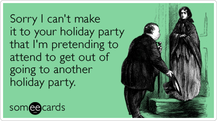 holiday-party-invite-decline-parties-christmas-season-ecards-someecards.png